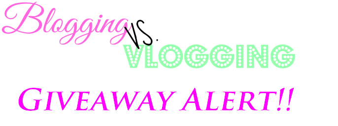 Blog vs Vlog Giveaway
