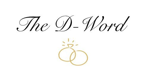 The D-word